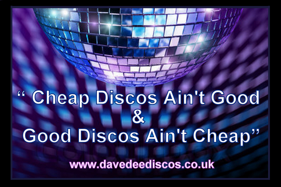 Dave Dee Discos Cheap Discos aint good and good Discos aint Cheap